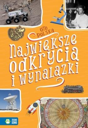 Oto Polska. Największe odkrycia i wynalazki Renata Falkowska