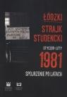 Łódzki strajk studencki Styczeń - Luty 1981 Spojrzenie po latach