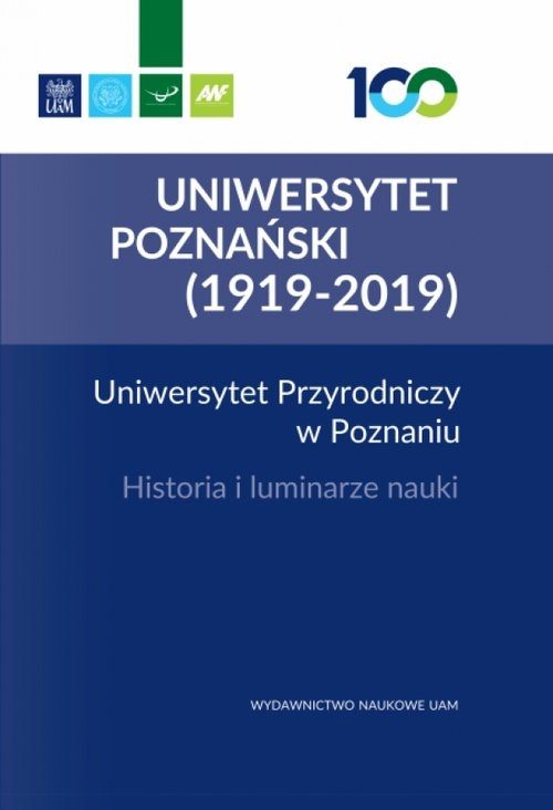 Uniwersytet Przyrodniczy w Poznaniu Historia i luminarze nauki