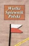 Wielki Śpiewnik Polski praca zbiorowa