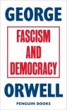 Fascism and Democracy Orwell George