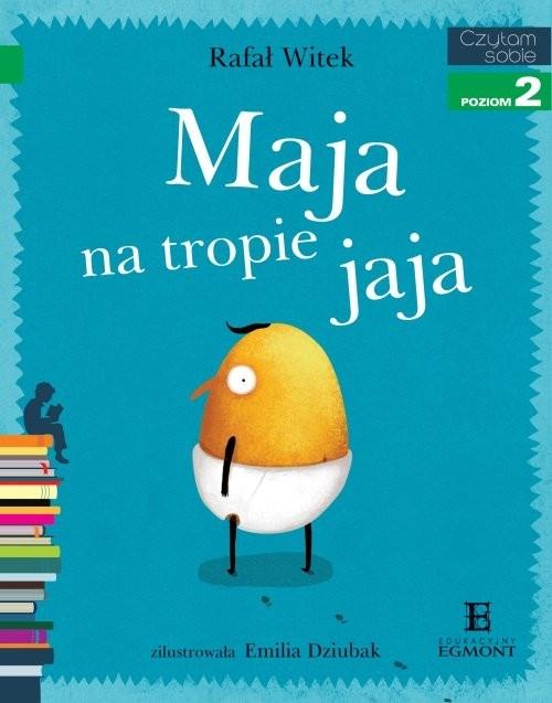 Czytam sobie Maja na tropie jaja Witek Rafał