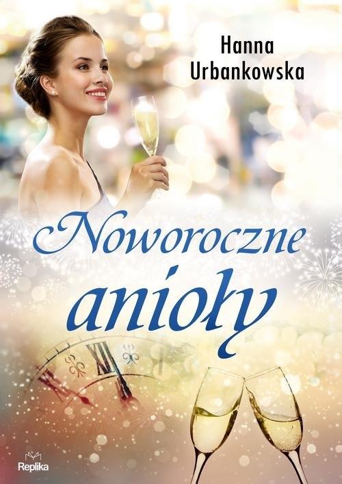 Noworoczne anioły Urbankowska Hanna