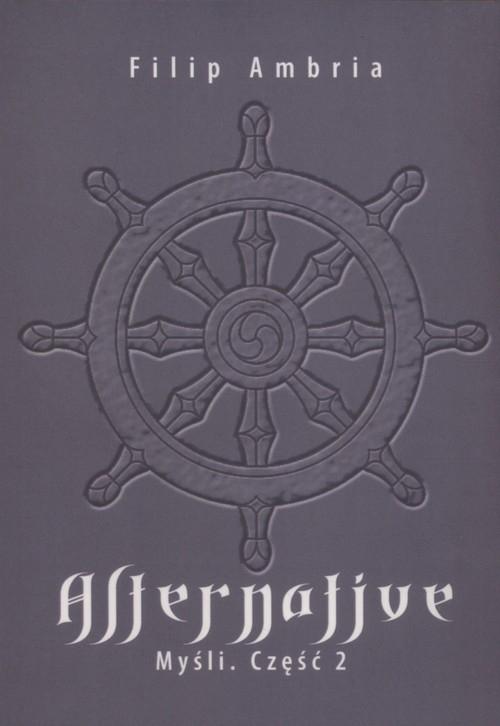 Alternative Myśli Część 2 Ambria Filip