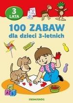 100 zabaw dla dzieci 3-letnich Opracowanie zbiorowe