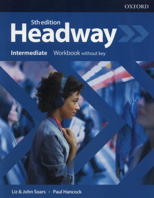 Headway Intermediate Workbook Soars Liz, Soars John, Hancock Paul