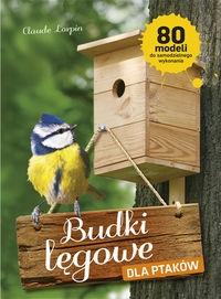 Budki lęgowe dla ptaków Lorpin Claude
