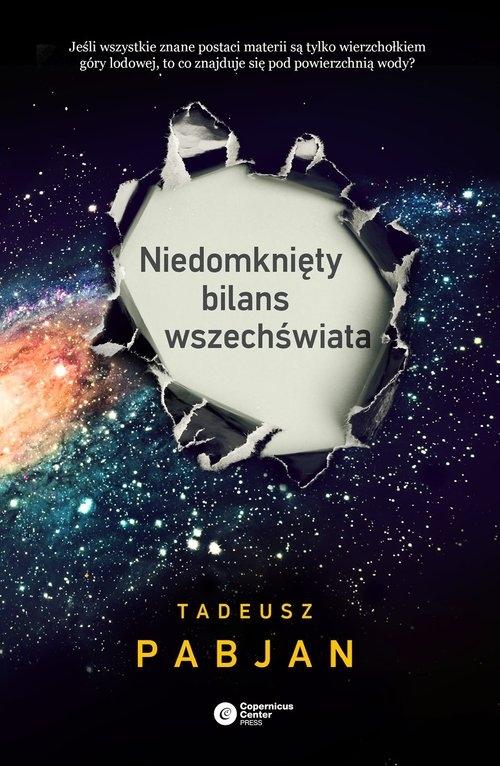 Niedomknięty bilans wszechświata Pabjan Tadeusz