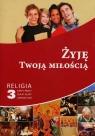 Żyję Twoją miłością 3 Religia Karty pracy dla absolwentów szkoły podstawowej