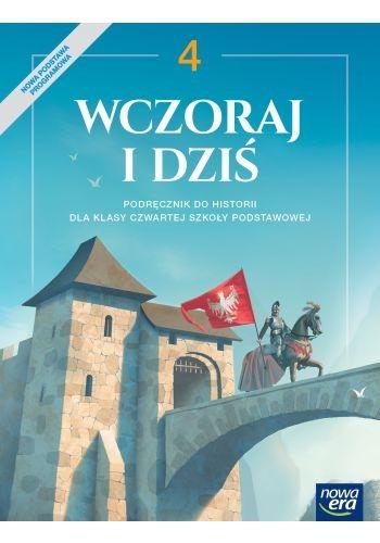 Wczoraj i dziś. Klasa 4 Bogumiła Olszewska, Wiesława Surdyk-Fertsch, Grzegorz Wojciechowski