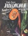 Jadłonomia Kuchnia roślinna - 100 przepisów nie tylko dla wegan Dymek Marta