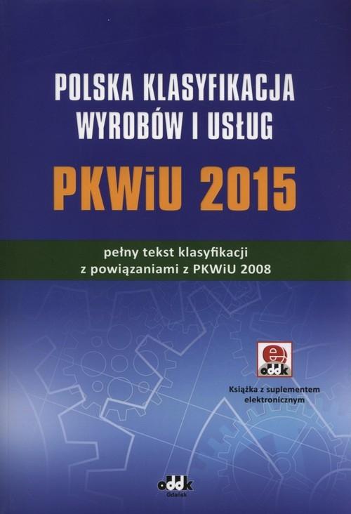 Polska klasyfikacja wyrobów i usług PKWiU 2015