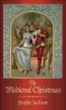 The Medieval Christmas Sophie Jackson