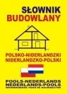 Słownik budowlany polsko-niderlandzki niderlandzko-polskiPools-Nederlands Somberg Gwenny, Chabier Anna