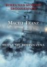 Burza nad Morzem Śródziemnym Tom 1 Wojna się rozpoczyna Franz Maciej