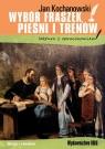 Wybór fraszek, pieśni i trenów J. Kochanowski