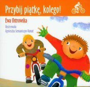 Przybij piątkę kolego Ostrowska Ewa