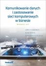 Komunikowanie danych i zastosowanie sieci komputerowych w biznesie FitzGerald Jerry, Dennis Alan, Durcikova Alexandra
