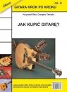 Gitara krok po kroku część 4 Jak kupić gitarę? Błaś Krzysztof, Templin Grzegorz