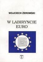 W labiryncie euro Wojciech Żeromski