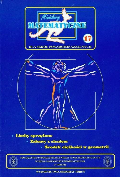 Miniatury matematyczne17 Liczby sprzężone Bobiński Zbigniew, Mentzen Mieczysław K., Nodzyński Piotr, Świątek Adela, Uscki Mirosław