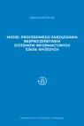 Model procesowego zarządzania bezpieczeństwem systemów informacyjnych szkół Kostulak Adam