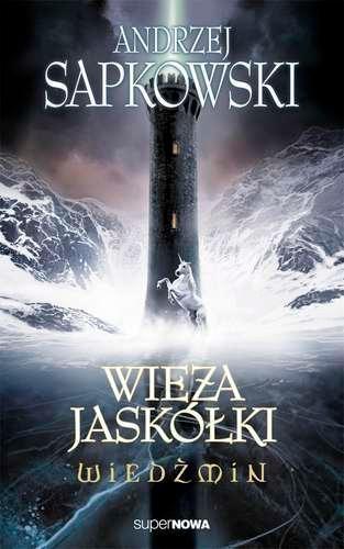 Wiedźmin Tom 6: Wieża jaskółki Sapkowski Andrzej