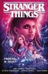 Stranger Things. Prosto w ogień (komiks) Opracowanie zbiorowe