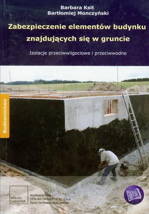 Zabezpieczenie elementów budynku znajdujących się w gruncie Ksit Barbara, Monczyński Bartłomiej