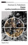 Gaza o jedną masakrę za daleko Finkelstein Norman G.