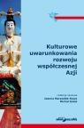 Kulturowe uwarunkowania rozwoju współczesnej Azji Marszałek-Kawa Joanna, Gołoś Michał