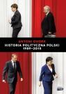 Historia Polityczna Polski 1989-2015 Dudek Antoni