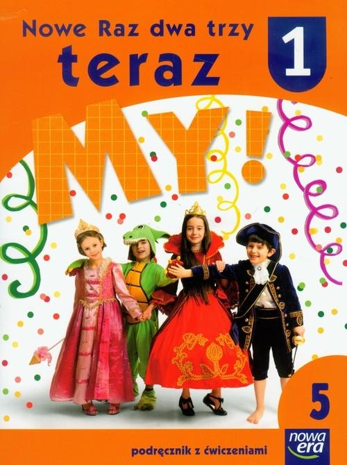 Nowe Raz dwa trzy teraz My 1 Podręcznik z ćwiczeniami część 5 Doroszuk Stenia, Gawryszewska Joanna, Hermanowska Joanna