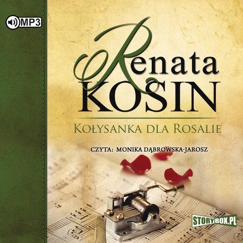 Kołysanka dla Rosalie (Audiobook) Kosin Renata