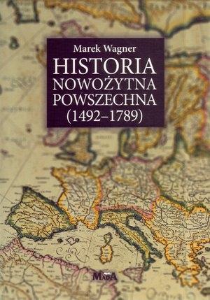 Historia nowożytna powszechna 1492-1789 Wagner Marek