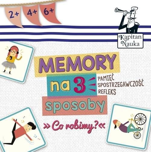 Memory na 3 sposoby Co robimy?