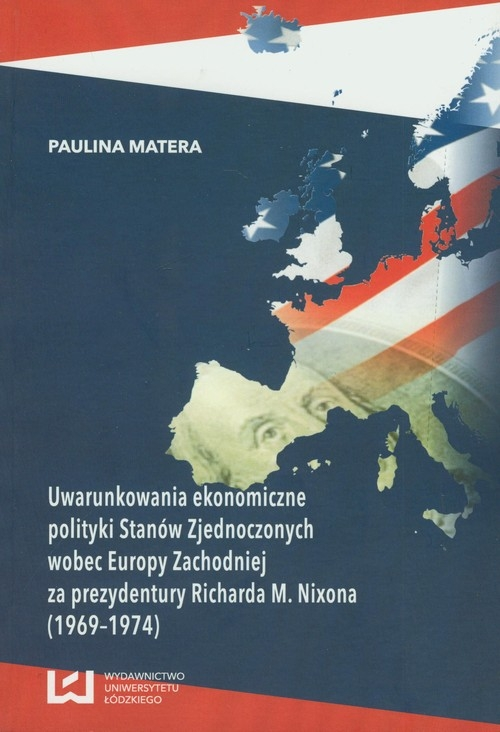 Uwarunkowania ekonomiczne polityki Stanów Zjednoczonych Matera Paulina