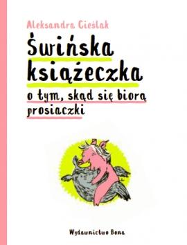 Świńska książeczka (Uszkodzona okładka) Aleksandra Cieślak