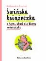 Świńska książeczkao tym, skąd się biorą prosiaczki Aleksandra Cieślak