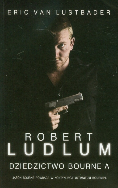 Dziedzictwo Bourne'a Lustbader Eric, Ludlum Robert