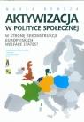 Aktywizacja w polityce społecznej W stronę rekonstrukcji europejskich Rymsza Marek
