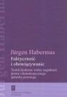 Faktyczność i obowiązywanie Teoria dyskursu wobec zagadnień prawa i Habermas Jurgen