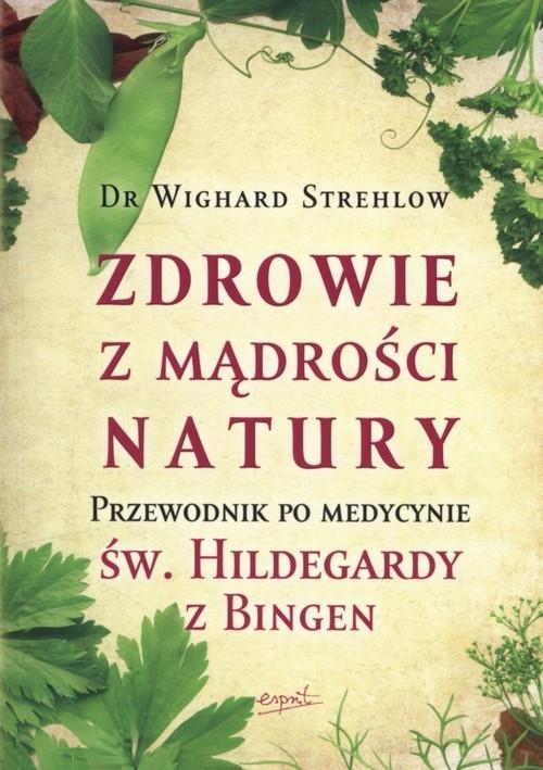 Zdrowie z mądrości natury. Strehlow Wighard
