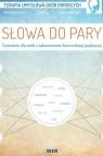 Słowa do pary. Ćwiczenia dla osób z zaburzeniami komunikacji językowej Mariola Czarnkowska, Anna Lipa, Paulina Wójcik-To