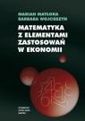 Matematyka z elementami zastosowań w ekonomii  Barbara Wojcieszyn