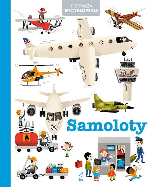 Pierwsza encyklopedia. Samoloty praca zbiorowa