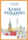 Zamek Królewski w Warszawie Zwiedzamy z kredkami