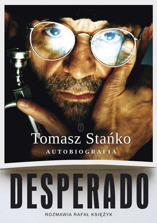 Desperado Autobiografia Stańko Tomasz, Księżyk Rafał