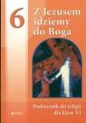 Z Jezusem idziemy do Boga. Klasa 6. Szkoła podstawowa. Podręcznik Śmiech Tadeusz, Nosek Bogusław