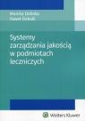 Systemy zarządzania jakością w podmiotach leczniczych Dobska Monika, Dobski Paweł